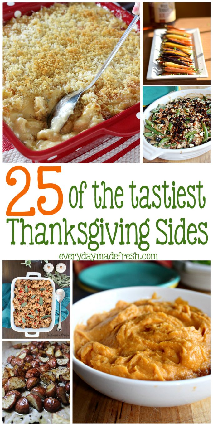 Whether you're hosting Thanksgiving or just taking a side dish, we have 25 of the Tastiest Thanksgiving Side Dishes; from potatoes to casseroles, and roasted vegetables, there is something for everyone.  | EverydayMadeFresh.com