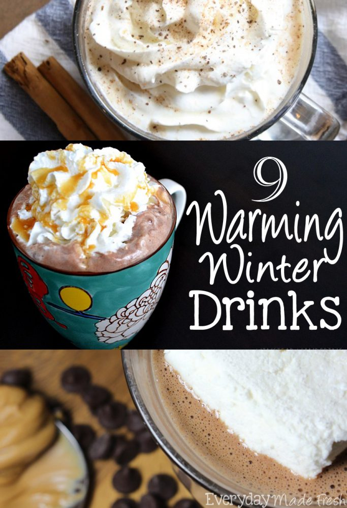 It's cold outside, and you're looking for the perfect beverage to warm you up - we've got  9 Warming Winter Drinks to do just that! | EverydayMadeFresh.com