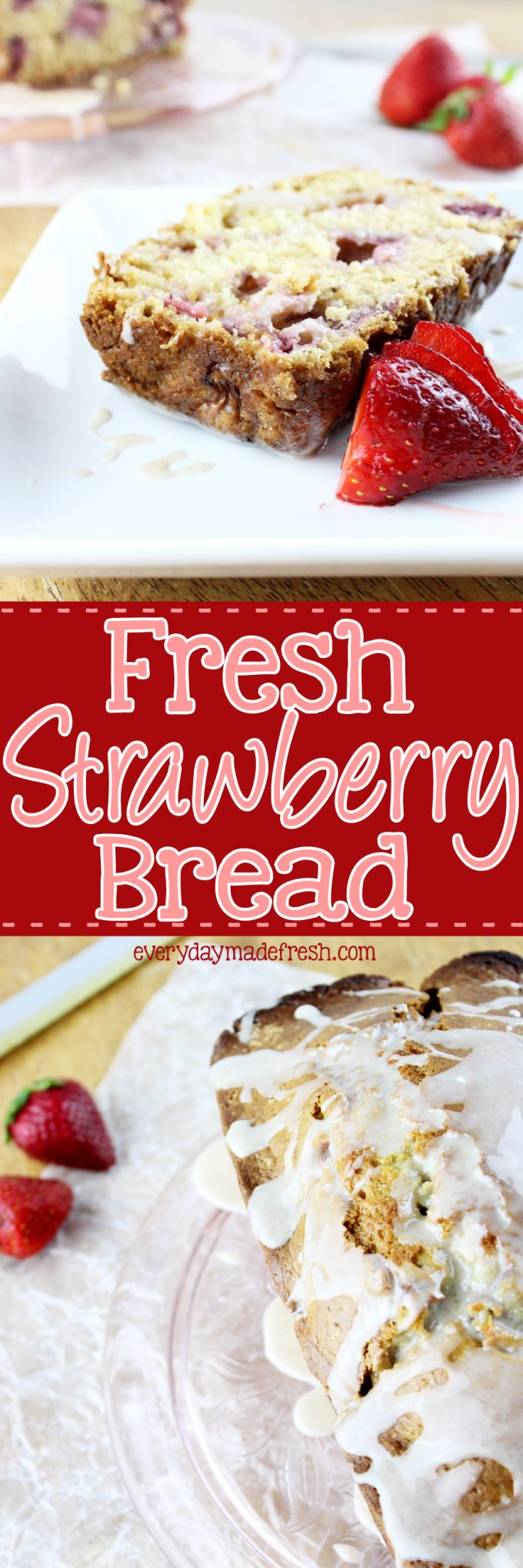 This Fresh Strawberry Bread will be one of your favorites. This quick bread is made with fresh strawberries, and topped with a cinnamon glaze. | EverydayMadeFresh.com