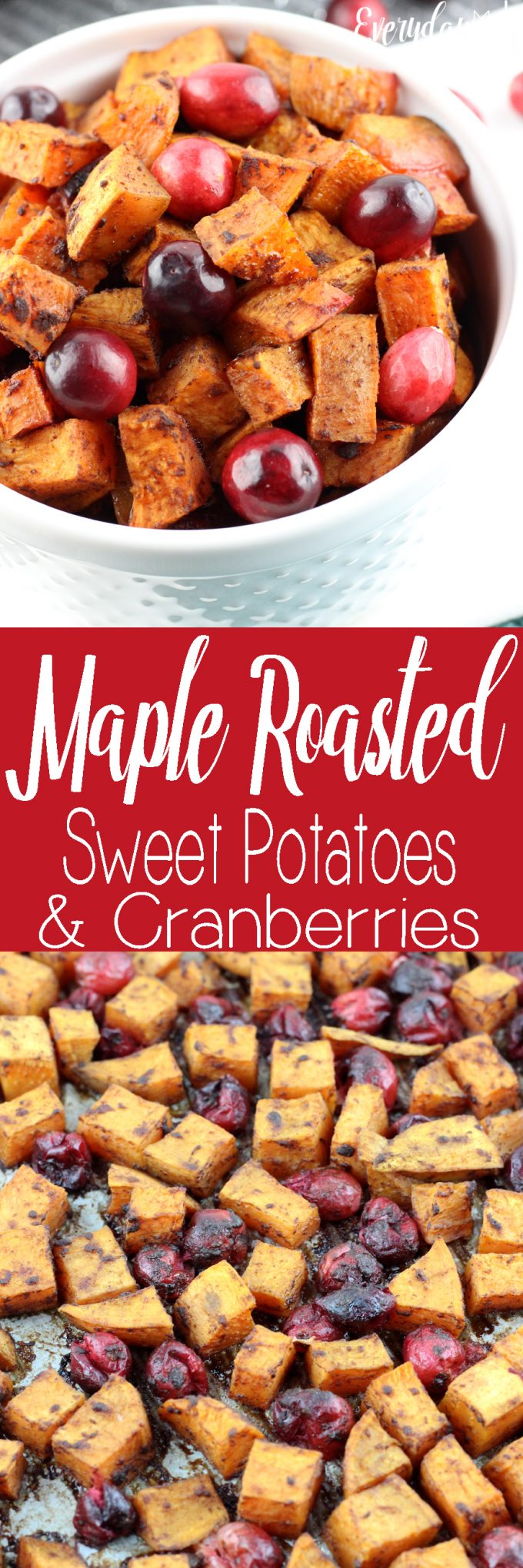 What could make sweet potatoes even better? Maple, cinnamon, and cranberries! This Maple Roasted Sweet Potatoes and Cranberries is the perfect side any day of the week.   EverydayMadeFresh.com