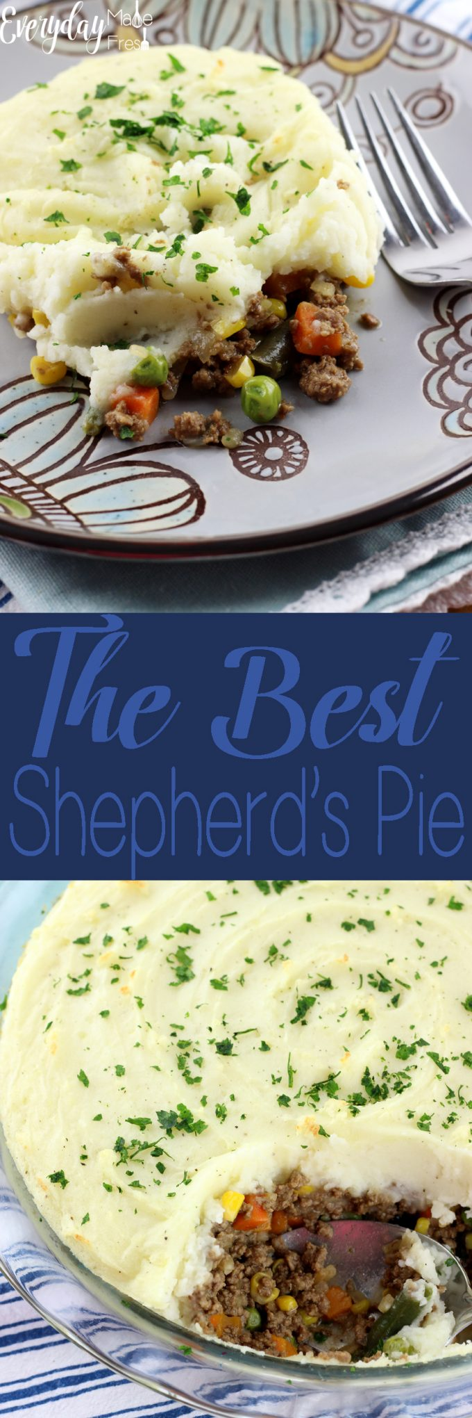 I've eaten plenty of Shepherd's Pies throughout the years, and they can all pretty much be the same...Until this one. I can honestly say, without a doubt, this is The Best Shepherd's Pie!   EverydayMadeFresh.com