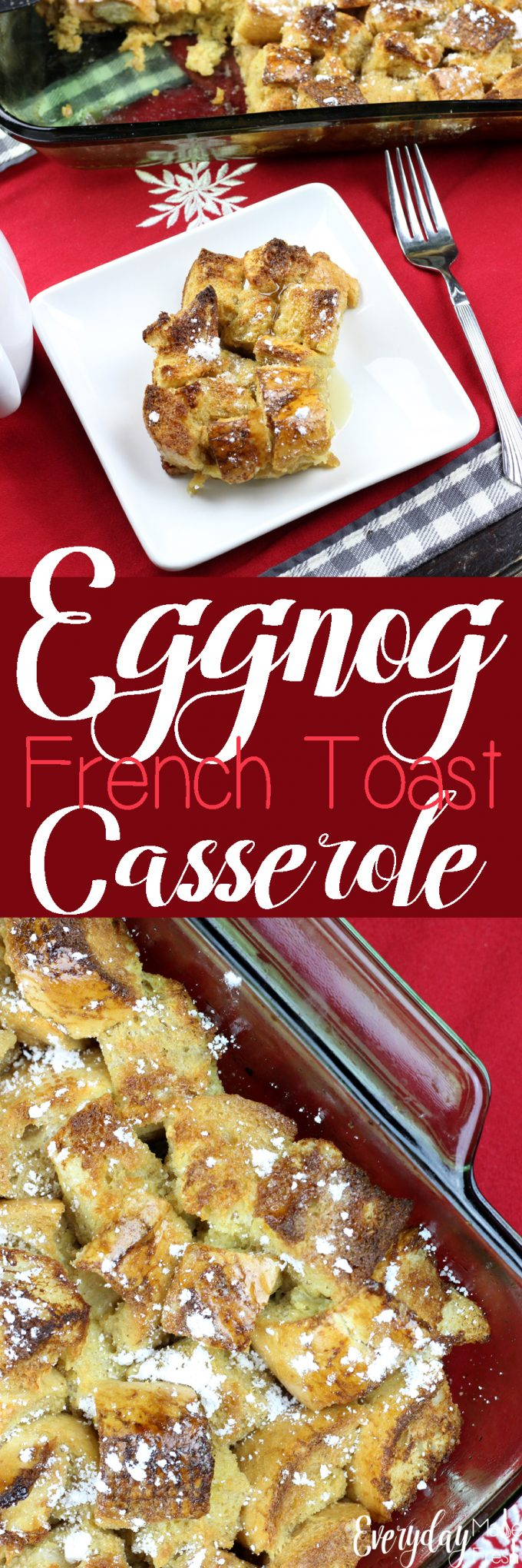 Nothing says Christmas quite like eggnog! Which is why Eggnog French Toast Casserole is the perfect holiday breakfast! Eggnog, vanilla, and cinnamon give this traditional casserole some holiday flair. | EverydayMadeFresh.com