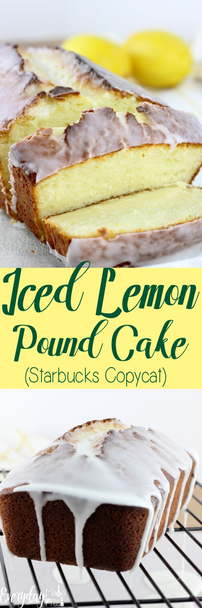 This Iced Lemon Pound Cake (Starbucks Copycat) is so easy to make, and far better than what you get from the coffee shop!| EverydayMadeFresh.com