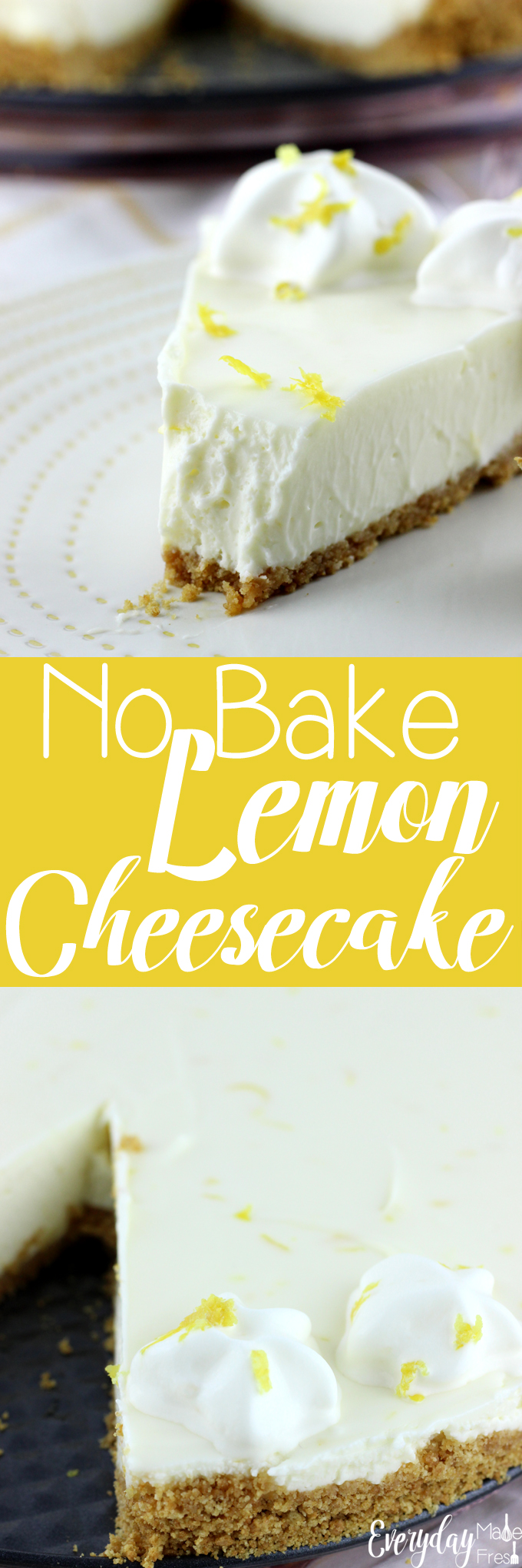 This No Bake Lemon Cheesecake is the perfect balance of sweet and tangy. It's the perfect treat to welcome spring and summer! | EverydayMadeFresh.com