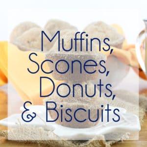 Muffins, Scones, Donuts & Biscuits
